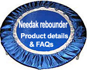 Check out my FAQ page for rUSA Needak rebounders - the best quality rebounders in the USA